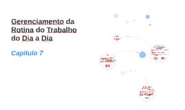 CAPÍTULO 7 - GERENCIAMENTO DA ROTINA