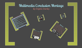 Multimedia Conclusion Montage