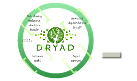 Dryad: Interview with ?