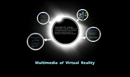 Multimedia  of  virtual  reality and  Artificial  intelligen