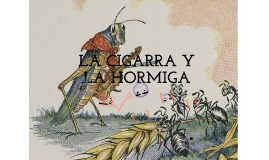 Copy of La cigarra y la hormiga