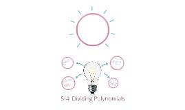 5-4: Dividing Polynomials