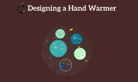 Designing a Hand Warmer