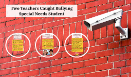 Copy of Two Teachers Caught Bullying Special Needs Student