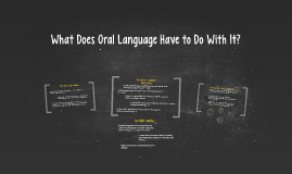 What Does Oral Language Have to Do With It?