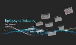 Copy of Epilepsy or Seizures