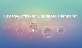 Copy of Energy Efficient Singapore Campaign