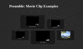 Preamble: Movie Clip Examples