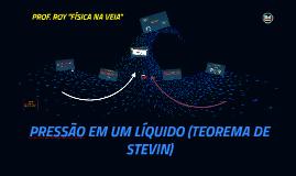 PRESSÃO EM UM LÍQUIDO (TEOREMA DE STEVIN)