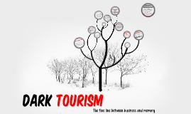 Copy of DARK TOURISM