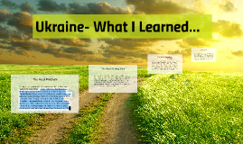 Ukraine- What I Learned...