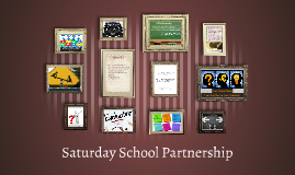 Saturday School Partnership Presentation