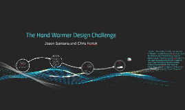 The Hand Warmer Design Challenge