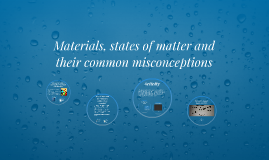 Materials, states of matter and their common misconceptions