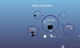 MOJO and Ethics
