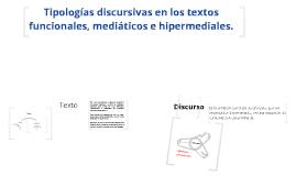 Copy of Tipologías discursivas en los textos funcionales, mediáticos e hipermediales