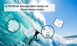 ACTIVIDAD- Energía libre molar en