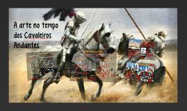 A arte no tempo dos Cavaleiros Andantes