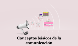 Conceptos básicos de la comunicación