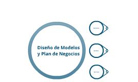 Diseño de Modelos y Plan de Negocios