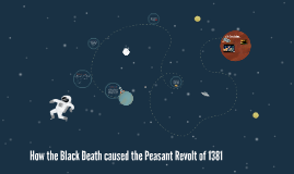 How the Black Death caused the Peasant Revolt of 1381