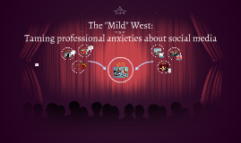 The Mild West: Taming professional anxieties about social media