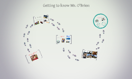 Getting to know Ms. O'Brien