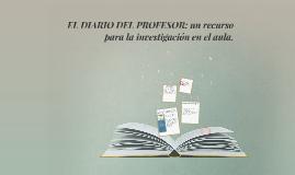 EL DIARIO DEL PROFESOR: un recurso para la investigación en