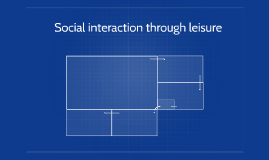 Social interaction through leisure