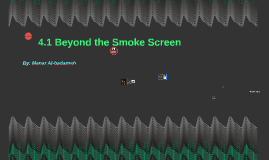 4.1 Beyond the Smoke Screen