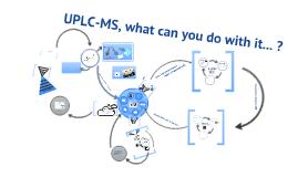 UPLC-MS wat kun je er eigenlijk mee...?