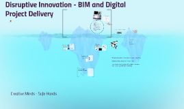 Disruptive Innovation - BIM and Digital Project Delivey