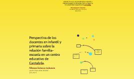 Perspectiva de los docentes sobre la relación familia-escuel