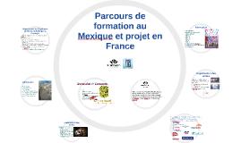 Copy of Parcours de formation au Mexique et projet en France