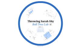 Throwing Sarah Shy