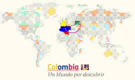 Copy of Colombia  un mundo por descubrir