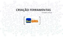 Copy of Copy of CRIAÇÃO FERRAMENTAS