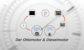 Der Ottomotor/ Dieselmotor