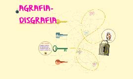 AGRAFIA- DISGRAFIA