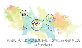 Principales partes Geográficas del Mundo y la Importancia Ec