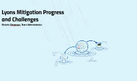 Lyons Mitigation Progress & Challenges