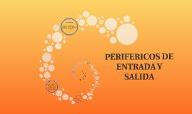 PERIFERICOS DE ENTRADA Y SALIDA