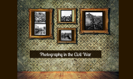 Copy of Photography in the Civil War