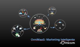 OvniMaaS, la nueva forma de Mercadeo
