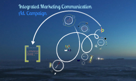 Copy of Integrated Marketing Communication-Ad. Campaign.