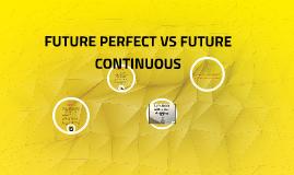 Copy of FUTURE PERFECT VS FUTURE CONTINUOUS