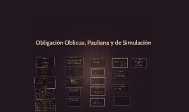 Copy of Obligación Oblicua, Pauliana y de Simulación
