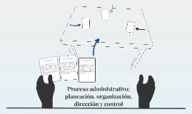 Proceso administrativo: planeación, organización, dirección