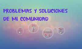 Copy of PROBLEMAS Y SOLUCIONES DE MI COMUNIDAD