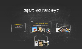 Sculpture Paper Mache Project